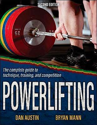 Portada del libro 9781492598794 Powerlifting. The Complete Guide to Technique, Training, and Competition