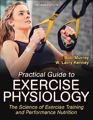 Portada del libro 9781492599050 Practical Guide to Exercise Physiology. The Science of Exercise Training and Performance Nutrition