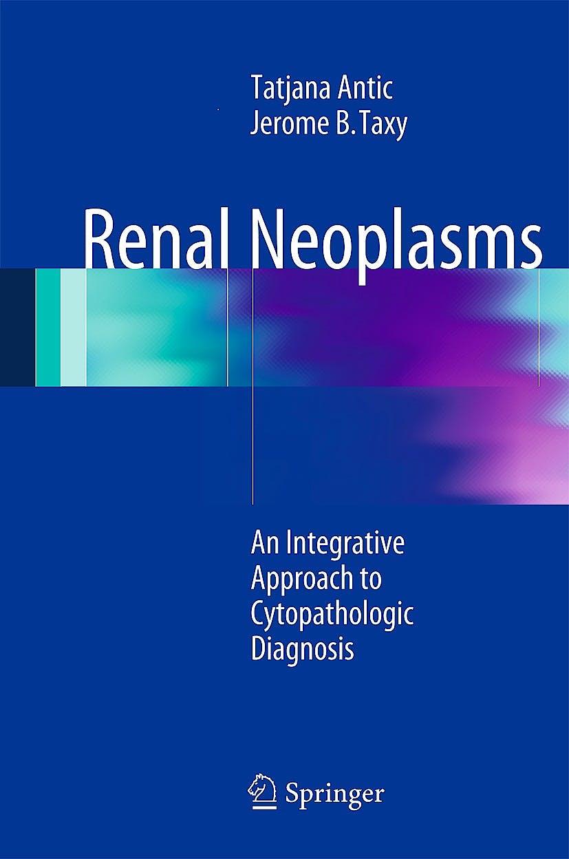 Portada del libro 9781493904303 Renal Neoplasms. an Integrative Approach to Cytopathologic Diagnosis