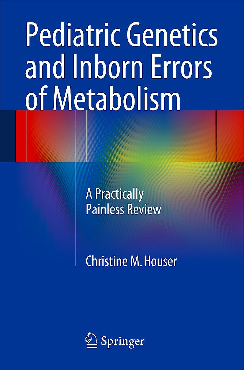 Portada del libro 9781493905805 Pediatric Genetics and Inborn Errors of Metabolism. a Practically Painless Review