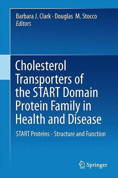 Portada del libro 9781493911110 Cholesterol Transporters of the Start Domain Protein Family in Health and Disease. Start Proteins - Structure and Function