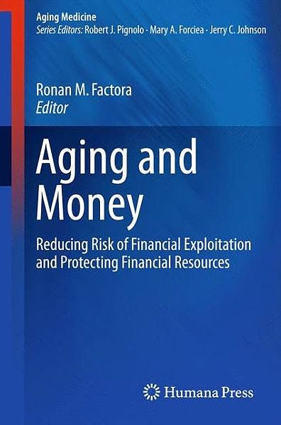 Portada del libro 9781493913190 Aging and Money. Reducing Risk of Financial Exploitation and Protecting Financial Resources (Aging Medicine)