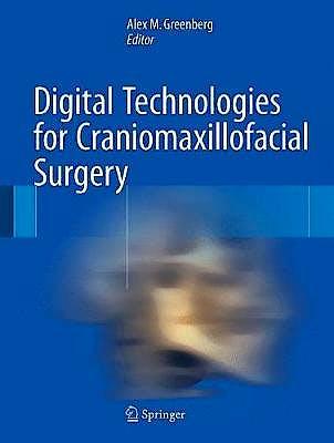 Portada del libro 9781493915316 Digital Technologies for Craniomaxillofacial Surgery