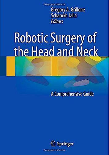 Portada del libro 9781493915460 Robotic Surgery of the Head and Neck. a Comprehensive Guide