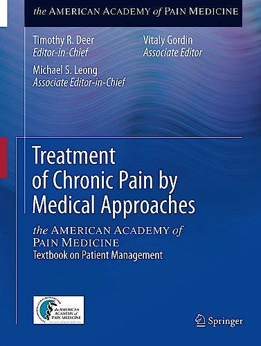 Portada del libro 9781493918171 Treatment of Chronic Pain by Medical Approaches. the American Academy of Pain Medicine. Textbook on Patient Management