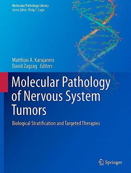 Portada del libro 9781493918294 Molecular Pathology of Nervous System Tumors. Biological Stratification and Targeted Therapies