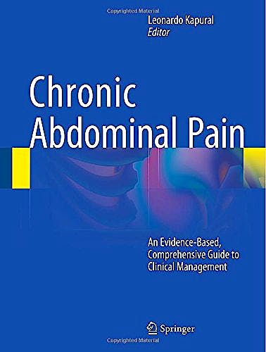 Portada del libro 9781493919918 Chronic Abdominal Pain. an Evidence-Based, Comprehensive Guide to Clinical Management