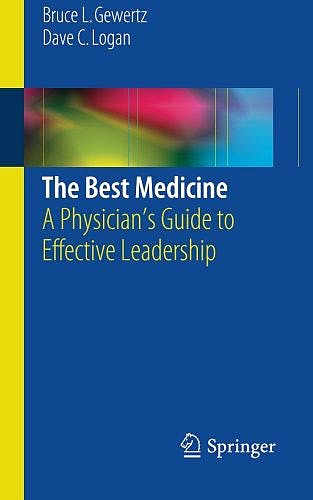 Portada del libro 9781493922192 The Best Medicine. a Physician's Guide to Effective Leadership