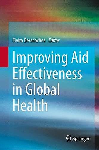 Portada del libro 9781493927203 Improving Aid Effectiveness in Global Health