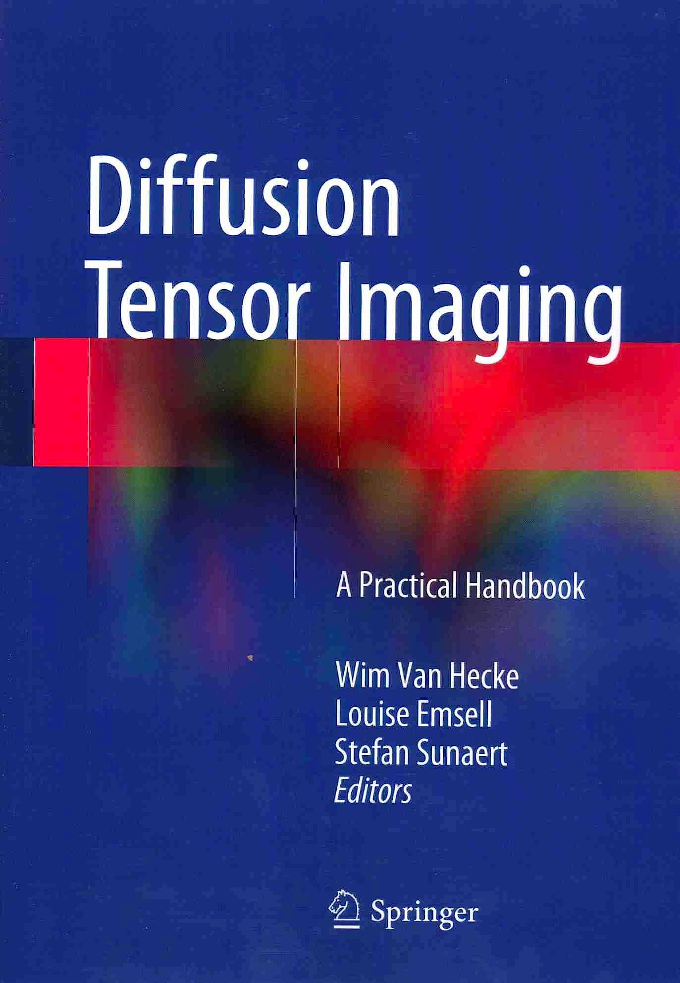 Portada del libro 9781493931170 Diffusion Tensor Imaging. a Practical Handbook