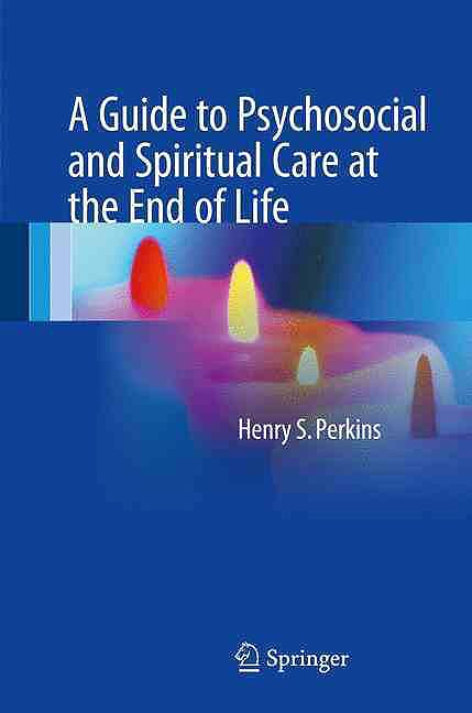Portada del libro 9781493968022 A Guide to Psychosocial and Spiritual Care at the End of Life