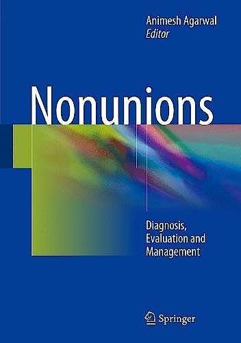Portada del libro 9781493971763 Nonunions. Diagnosis, Evaluation and Management
