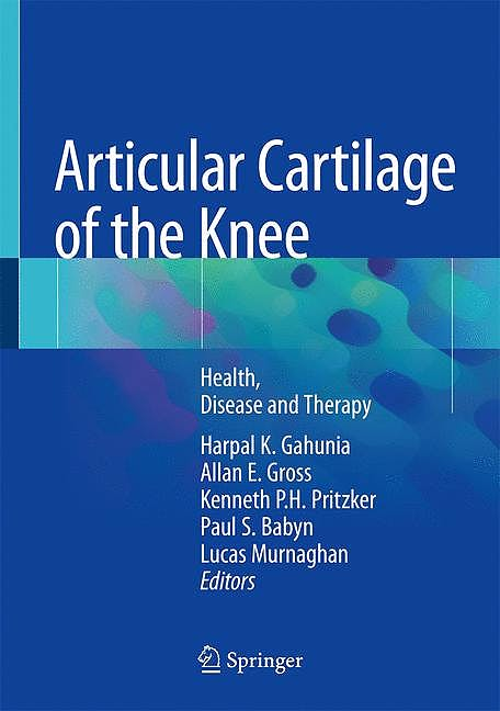 Portada del libro 9781493975853 Articular Cartilage of the Knee. Health, Disease and Therapy