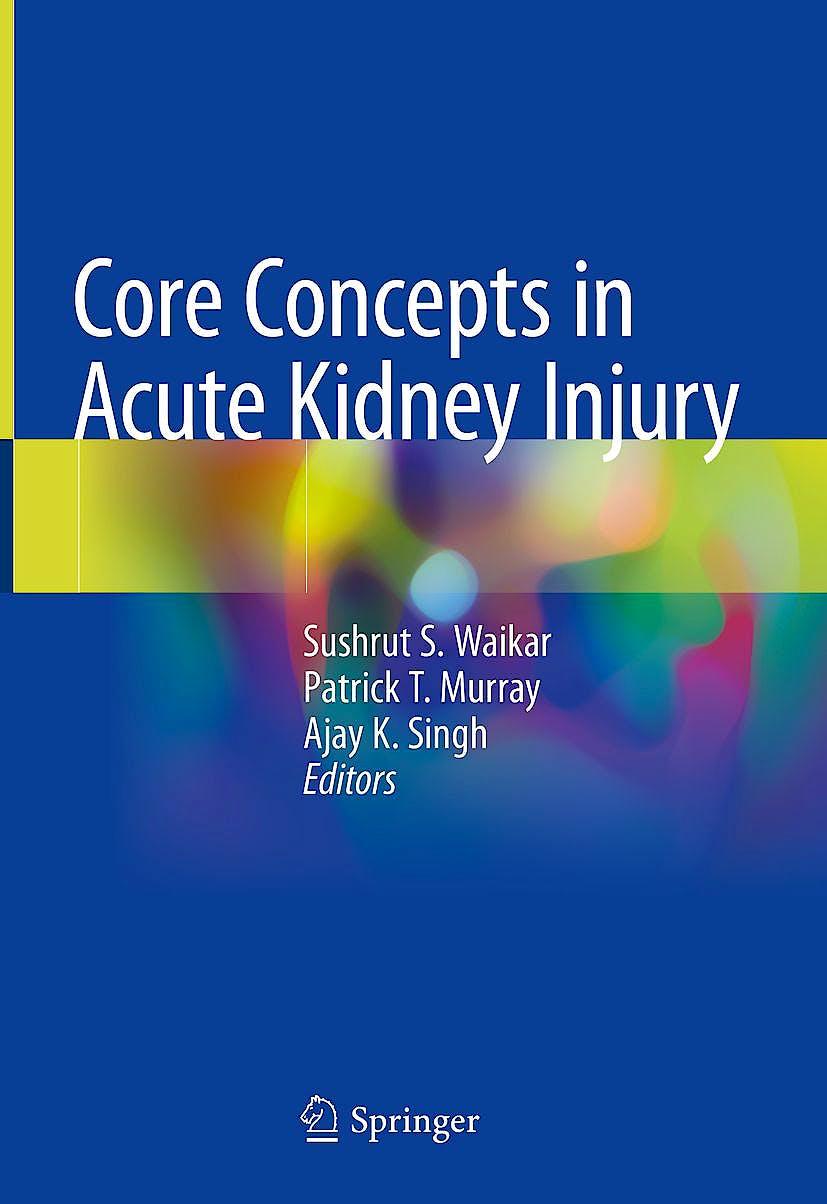 Portada del libro 9781493986262 Core Concepts in Acute Kidney Injury