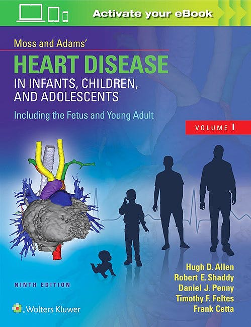Portada del libro 9781496300249 Moss and Adams' Heart Disease in Infants, Children and Adolescents. Including the Fetus and Young Adult, 2 Vols.