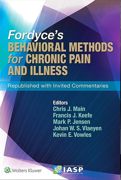 Portada del libro 9781496306173 Fordyce's Behavioral Methods for Chronic Pain and Illness (Republished with Invited Commentaries)