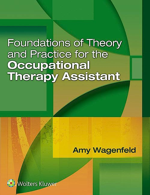 Portada del libro 9781496314253 Foundations of Theory and Practice for the Occupational Therapy Assistant