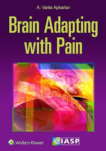 Portada del libro 9781496317490 The Brain Adapting with Pain. Contribution of Neuroimaging Technology to Pain Mechanisms