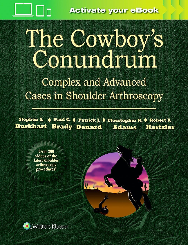 Portada del libro 9781496318855 The Cowboy's Conundrum. Complex and Advanced Cases in Shoulder Arthroscopy