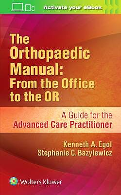 Portada del libro 9781496344571 The Orthopaedic Manual: From the Office to the OR. A Guide for the Advanced Care Practitioner