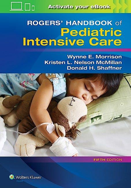 Portada del libro 9781496347534 Rogers' Handbook of Pediatric Intensive Care