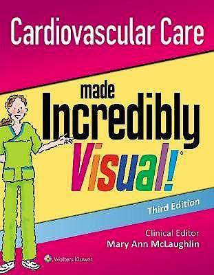 Portada del libro 9781496363374 Cardiovascular Care Made Incredibly Visual!