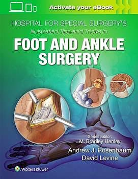 Portada del libro 9781496365101 Hospital for Special Surgery's Illustrated Tips and Tricks in Foot and Ankle Surgery