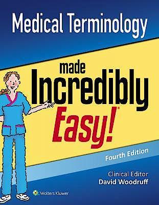 Portada del libro 9781496374073 Medical Terminology Made Incredibly Easy!