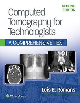 Portada del libro 9781496375858 Computed Tomography for Technologists. A Comprehensive Text