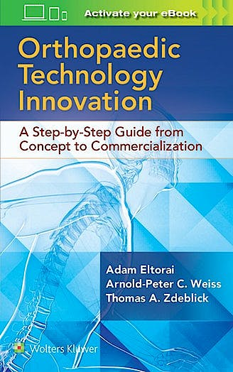 Portada del libro 9781496384362 Orthopedic Technology Innovation. A Step-by-Step Guide from Concept to Commercialization