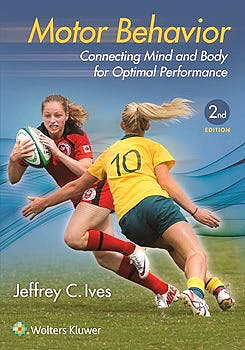 Portada del libro 9781496385338 Motor Behavior. Connecting Mind and Body for Optimal Performance