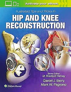 Portada del libro 9781496392060 Illustrated Tips and Tricks in Hip and Knee Reconstructive and Replacement Surgery