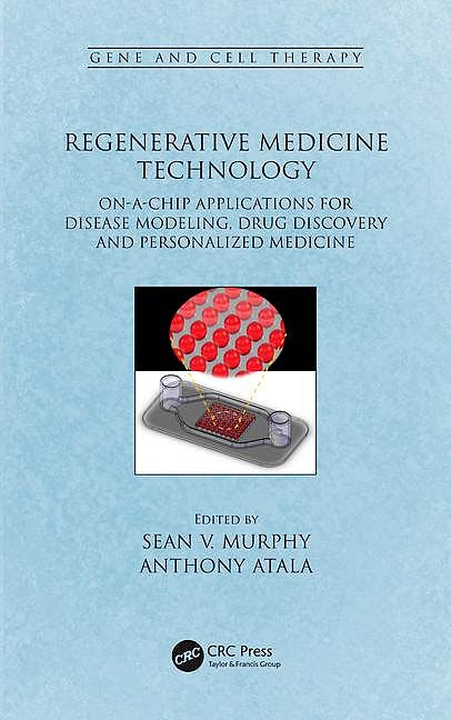 Portada del libro 9781498711913 Regenerative Medicine Technology: On-a-Chip Applications for Disease Modeling, Drug Discovery and Personalized Medicine