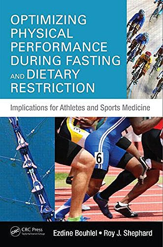 Portada del libro 9781498725651 Optimizing Physical Performance During Fasting and Dietary Restriction. Implications for Athletes and Sports Medicine