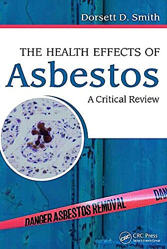 Portada del libro 9781498728386 The Health Effects of Asbestos: An Evidence-Based Approach