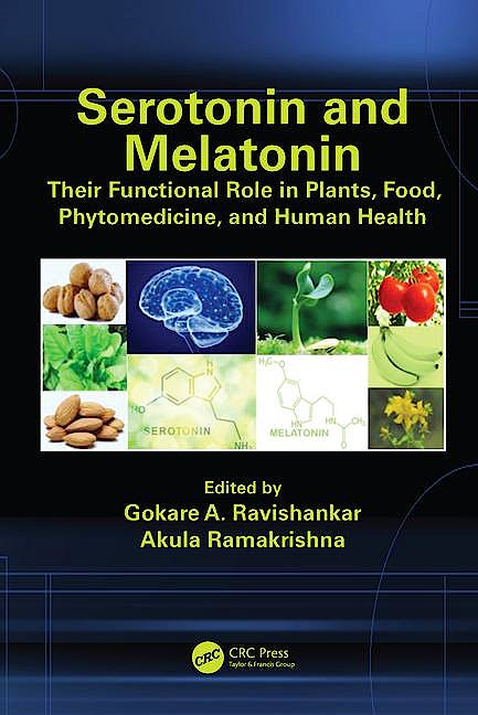 Portada del libro 9781498739054 Serotonin and Melatonin. Their Functional Role in Plants, Food, Phytomedicine, and Human Health