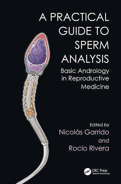 Portada del libro 9781498741514 Practical Guide to Sperm Analysis. Basic Andrology in Reproductive Medicine