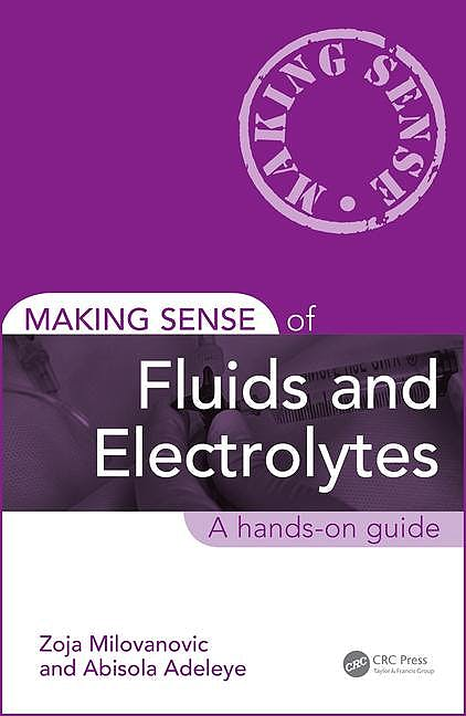 Portada del libro 9781498747196 Making Sense of Fluids and Electrolytes. a Hands-on Guide (Softcover)