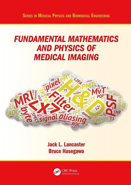 Portada del libro 9781498751612 Fundamental Mathematics and Physics of Medical Imaging