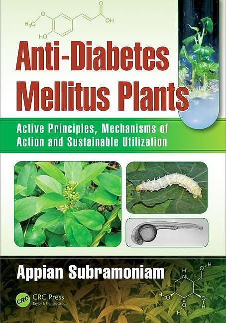 Portada del libro 9781498753234 Anti-Diabetes Mellitus Plants: Active Principles, Mechanisms of Action and Sustainable Utilization