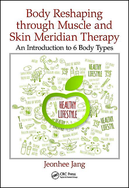 Portada del libro 9781498758734 Body Reshaping Through Muscle and Skin Meridian Therapy: An Introduction to 6 Body Types