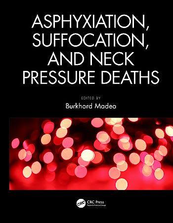 Portada del libro 9781498759021 Asphyxiation, Suffocation, and Neck Pressure Deaths