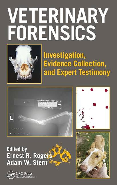 Portada del libro 9781498763172 Veterinary Forensics. Investigation, Evidence Collection, and Expert Testimony