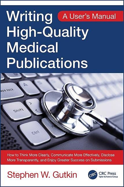 Portada del libro 9781498765954 Writing High-Quality Medical Publications. A User's Manual (Softcover)
