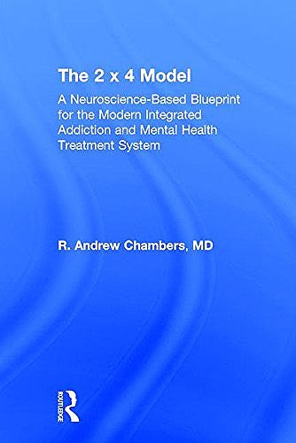 Portada del libro 9781498773058 The 2 X 4 Model. a Modern Blueprint for the Integration of Mental Health and Addiction Care