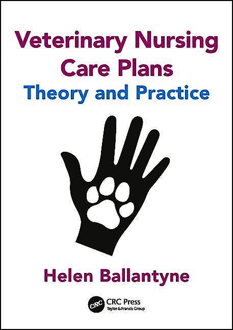 Portada del libro 9781498778664 Veterinary Nursing Care Plans: Theory and Practice