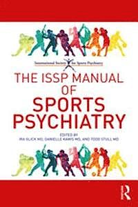 Portada del libro 9781498788724 The ISSP Manual of Sports Psychiatry