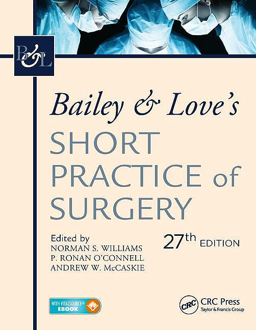 Portada del libro 9781498796507 Bailey and Love's Short Practice of Surgery