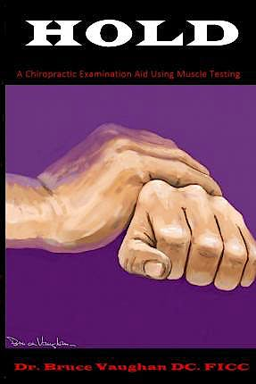 Portada del libro 9781508560296 HOLD: A Chiropractic Examination Aid Using Muscle Testing