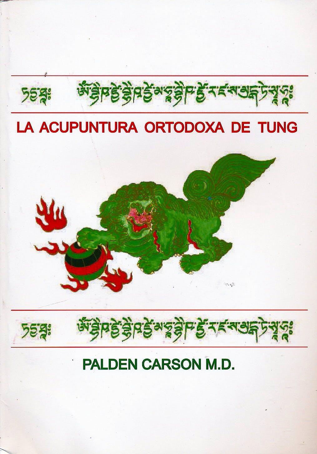 Portada del libro 9781508713128 La Acupuntura Ortodoxa de Tung